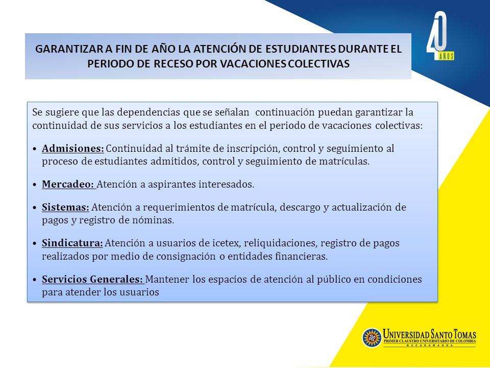 GARANTIZAR A FIN DE AÑO LA ATENCIÓN DE ESTUDIANTES DURANTE EL PERIODO DE RECESO POR VACACIONES COLECTIVAS