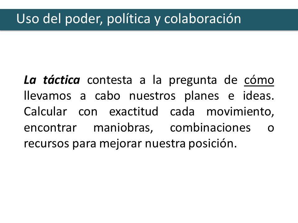 Uso del poder, política y colaboración