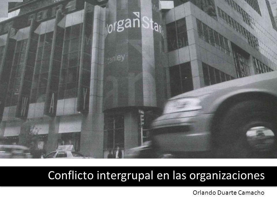 Conflicto intergrupal en las organizaciones