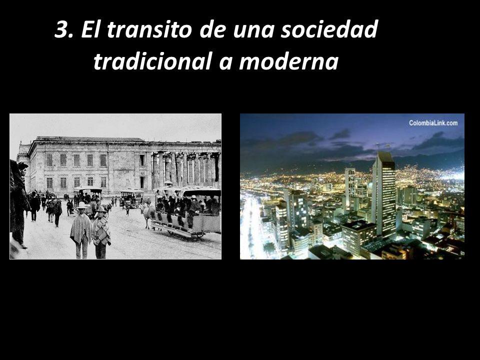 3. El transito de una sociedad tradicional a moderna