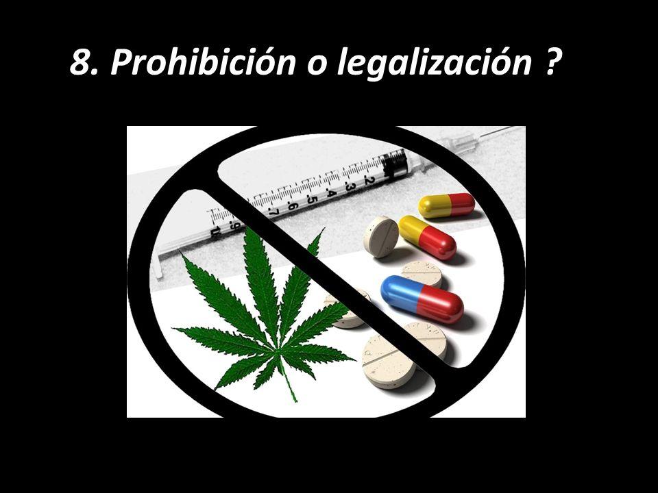 8. Prohibición o legalización