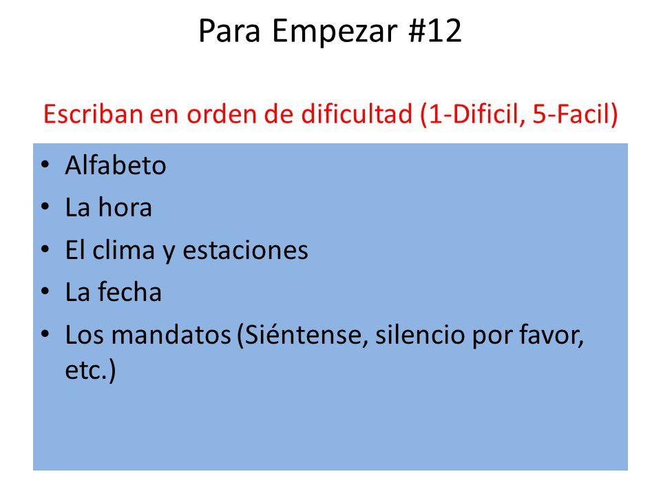 Para Empezar #12 Escriban en orden de dificultad (1-Dificil, 5-Facil)