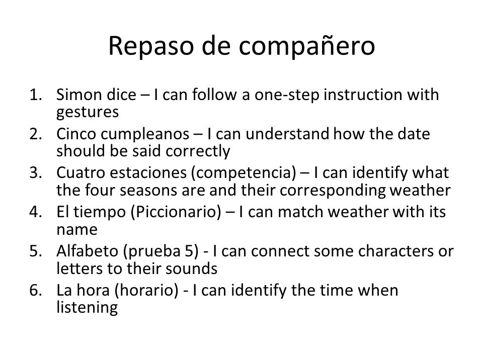 Repaso de compañero Simon dice – I can follow a one-step instruction with gestures.