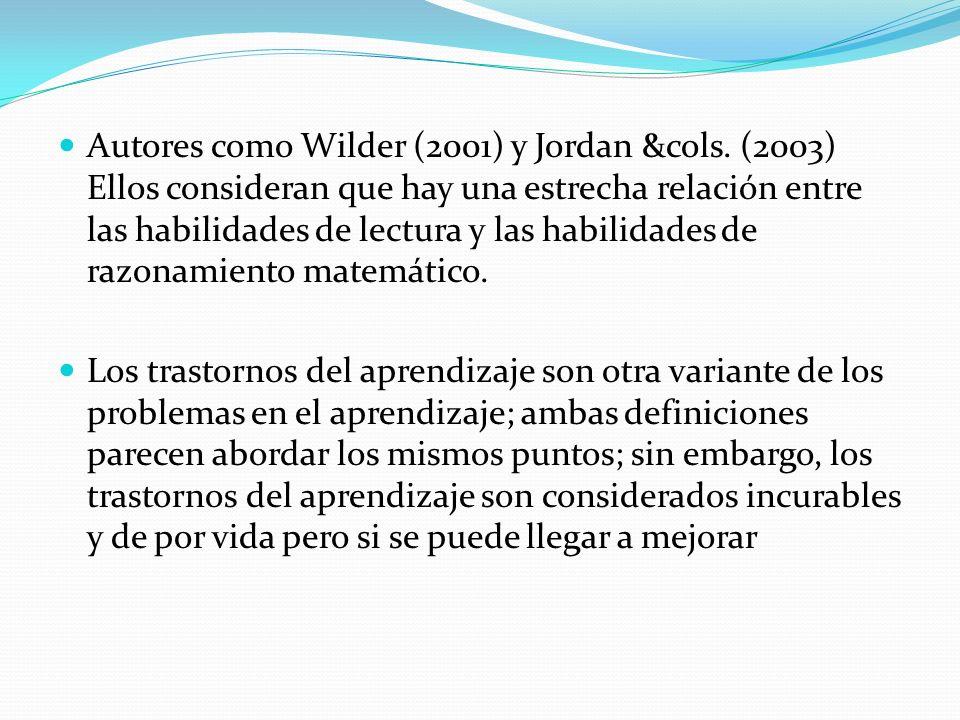 Autores como Wilder (2001) y Jordan &cols
