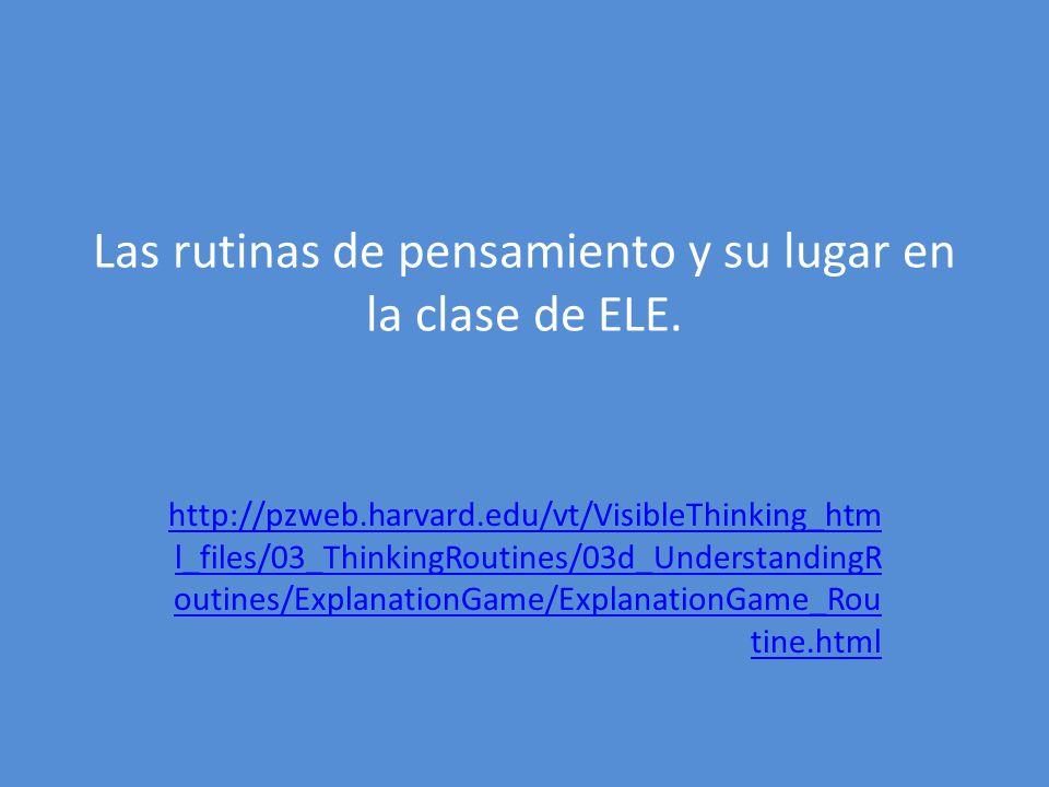 Las rutinas de pensamiento y su lugar en la clase de ELE.
