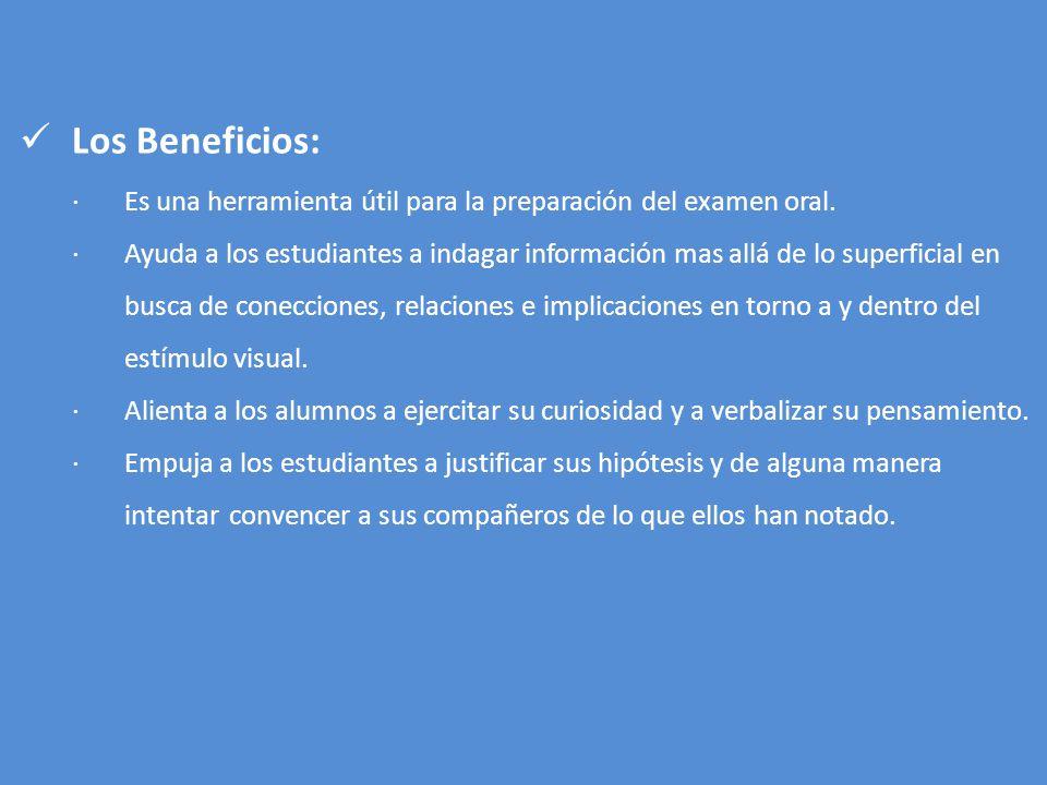 Los Beneficios: · Es una herramienta útil para la preparación del examen oral.