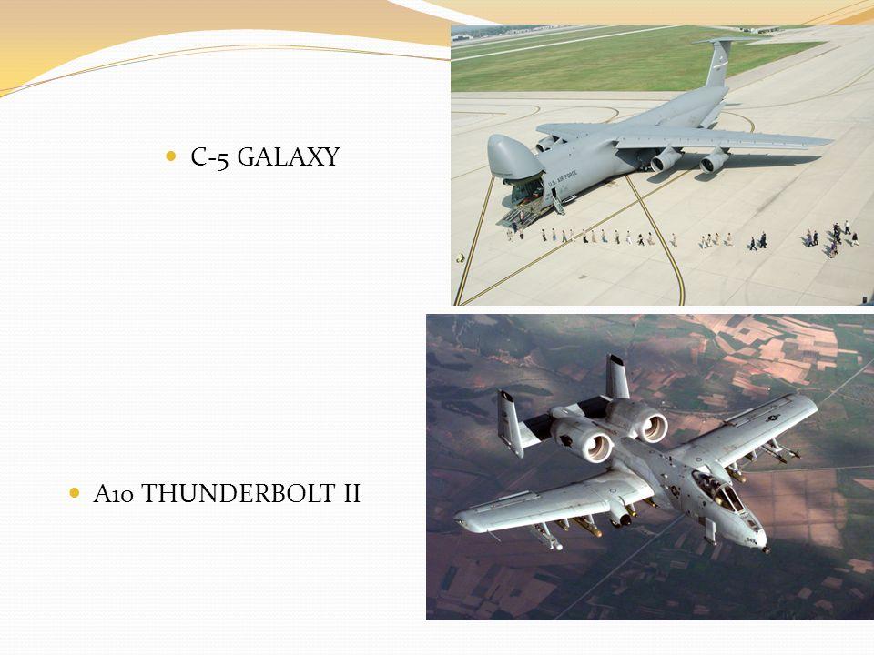 C-5 GALAXY A10 THUNDERBOLT II