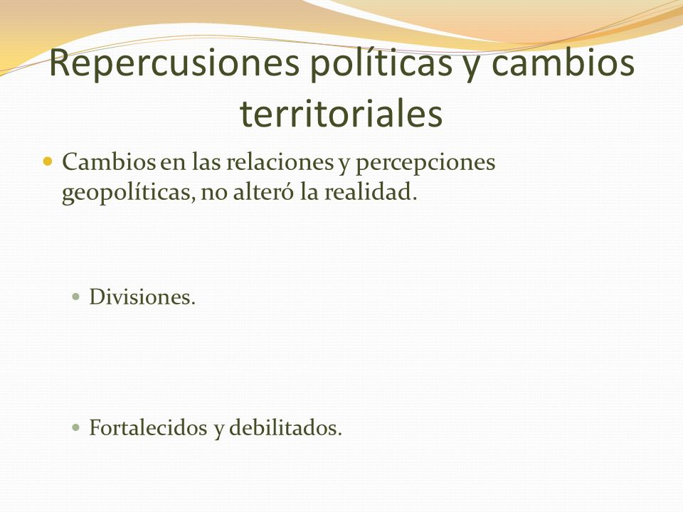 Repercusiones políticas y cambios territoriales