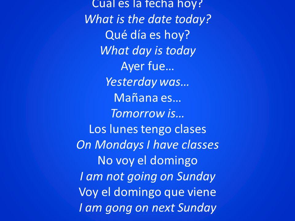 Cuál es la fecha hoy. What is the date today. Qué día es hoy