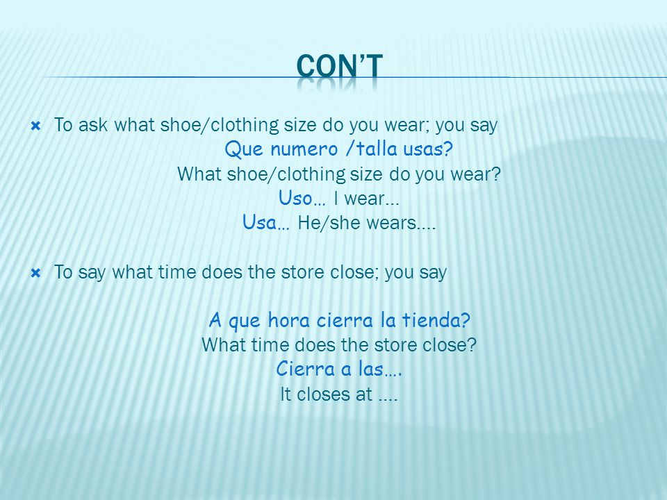 Con't To ask what shoe/clothing size do you wear; you say