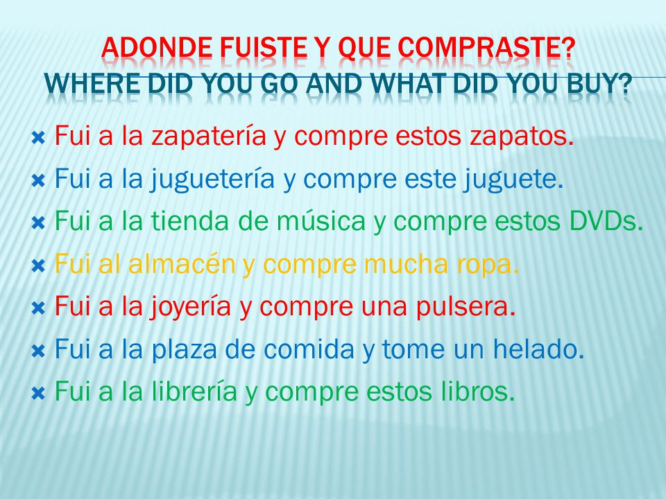 Adonde fuiste y que compraste Where did you go and what did you buy