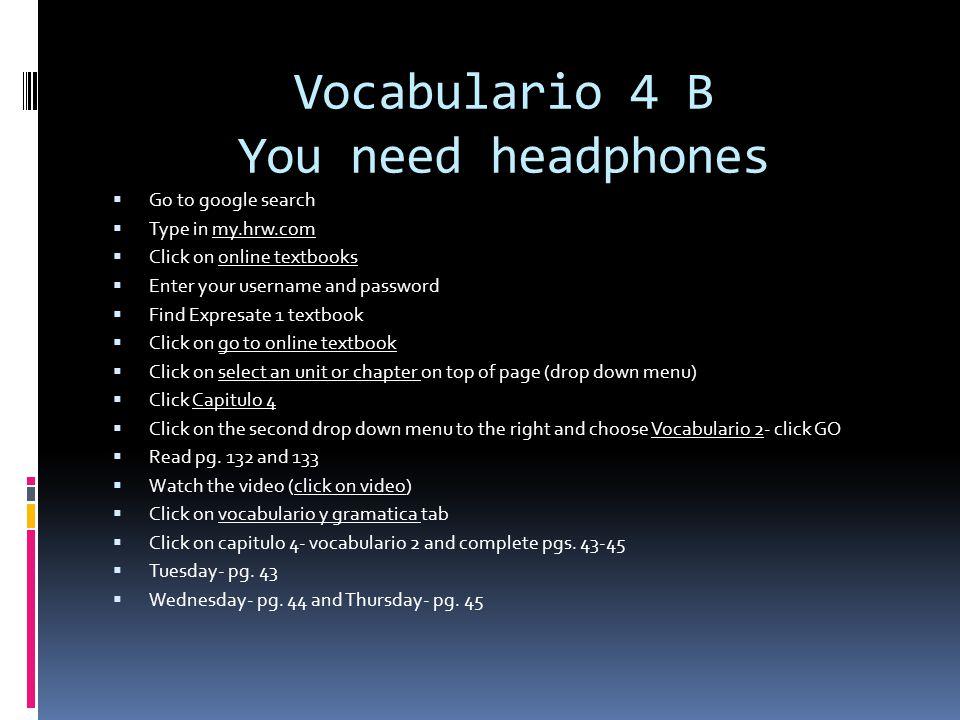 Vocabulario 4 B You need headphones