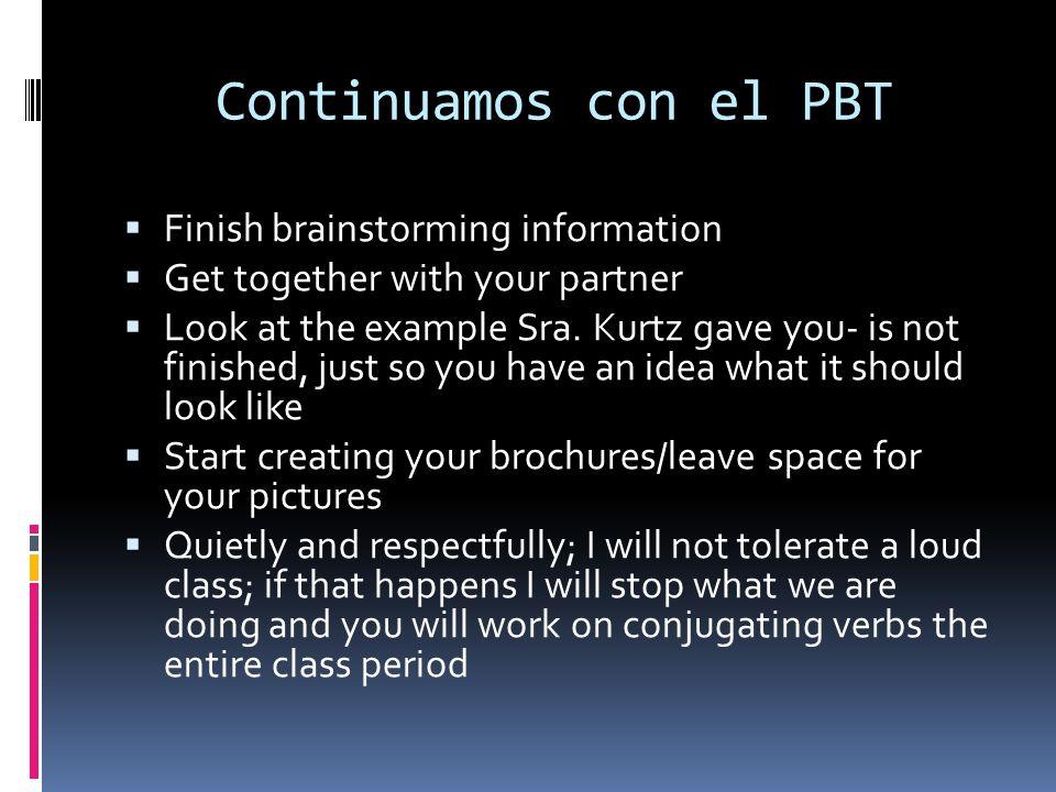 Continuamos con el PBT Finish brainstorming information