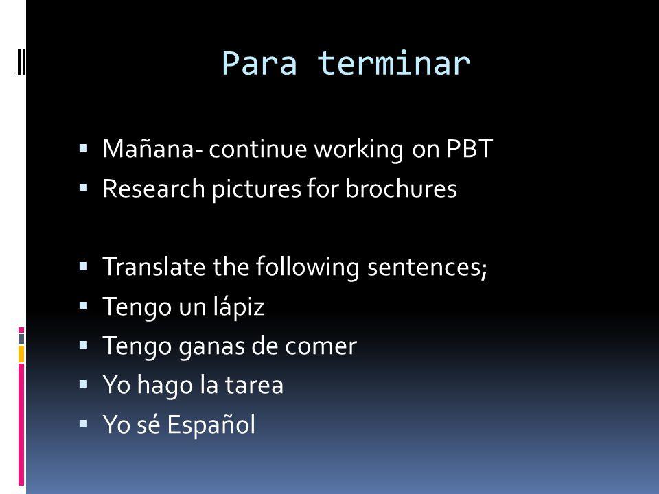 Para terminar Mañana- continue working on PBT