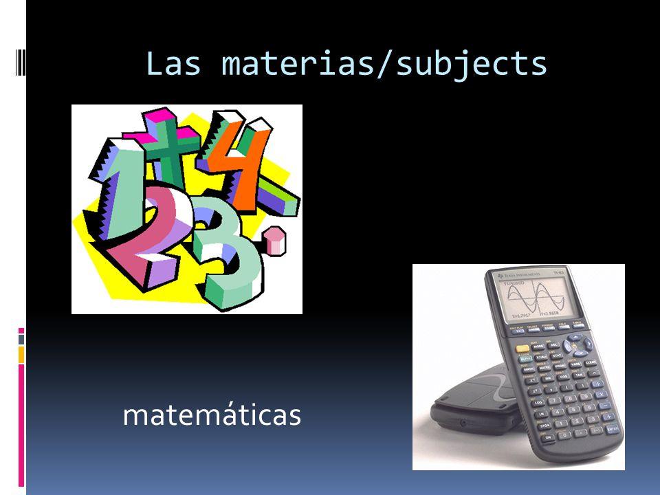 Las materias/subjects