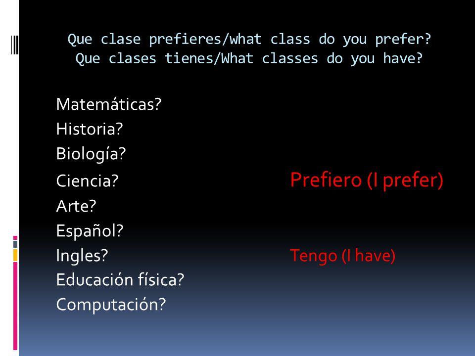 Que clase prefieres/what class do you prefer