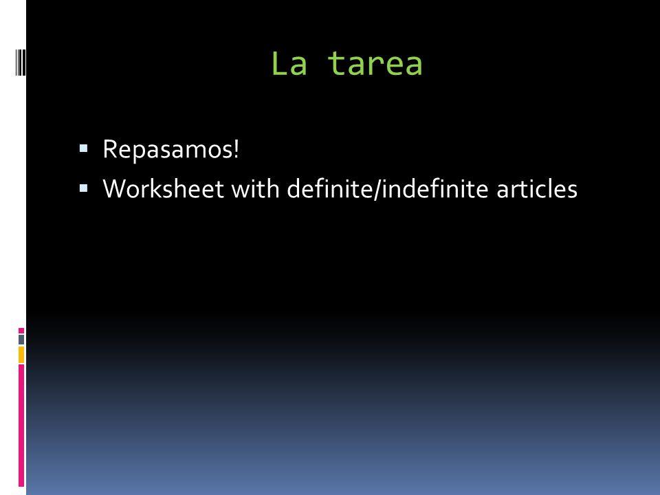 La tarea Repasamos! Worksheet with definite/indefinite articles
