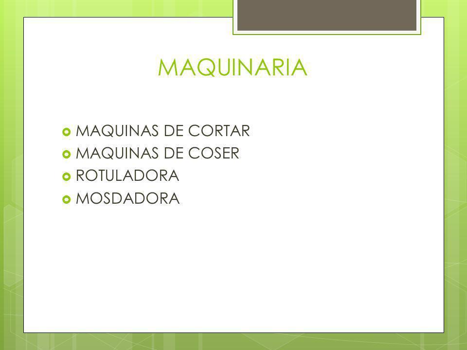 MAQUINARIA MAQUINAS DE CORTAR MAQUINAS DE COSER ROTULADORA MOSDADORA