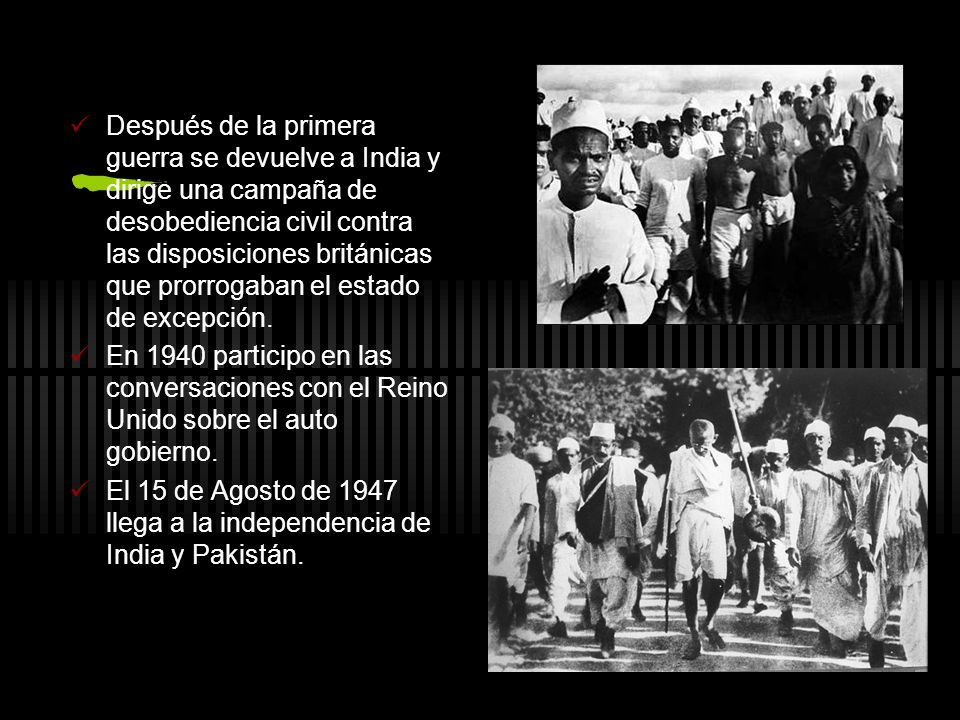 Después de la primera guerra se devuelve a India y dirige una campaña de desobediencia civil contra las disposiciones británicas que prorrogaban el estado de excepción.