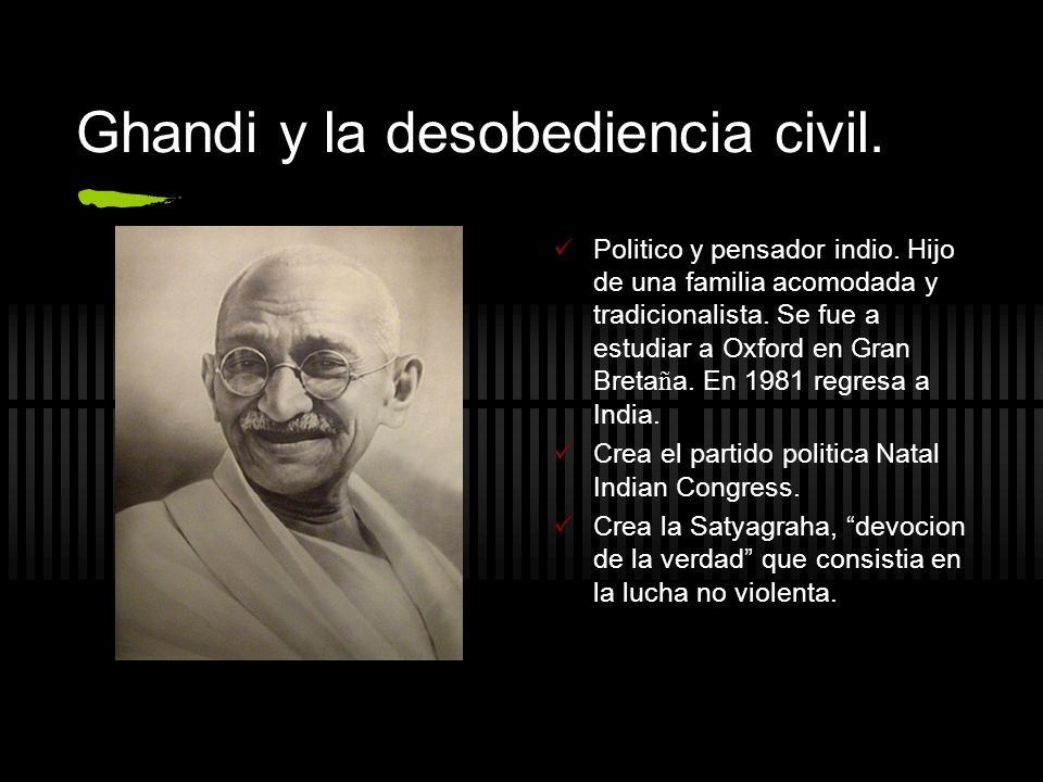Ghandi y la desobediencia civil.