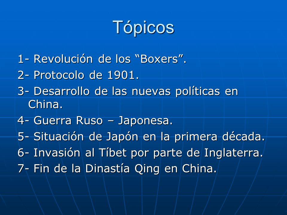Tópicos 1- Revolución de los Boxers . 2- Protocolo de 1901.