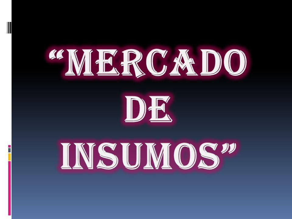 MERCADO DE INSUMOS