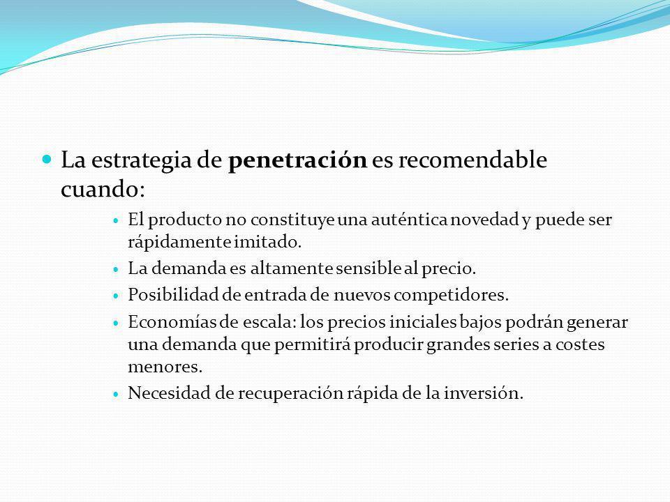 La estrategia de penetración es recomendable cuando: