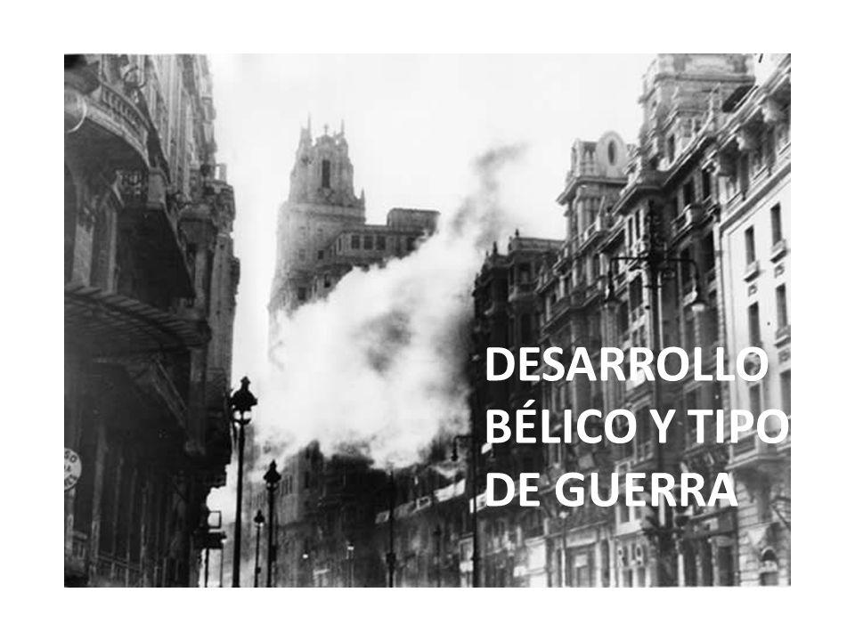 DESARROLLO BÉLICO Y TIPO DE GUERRA