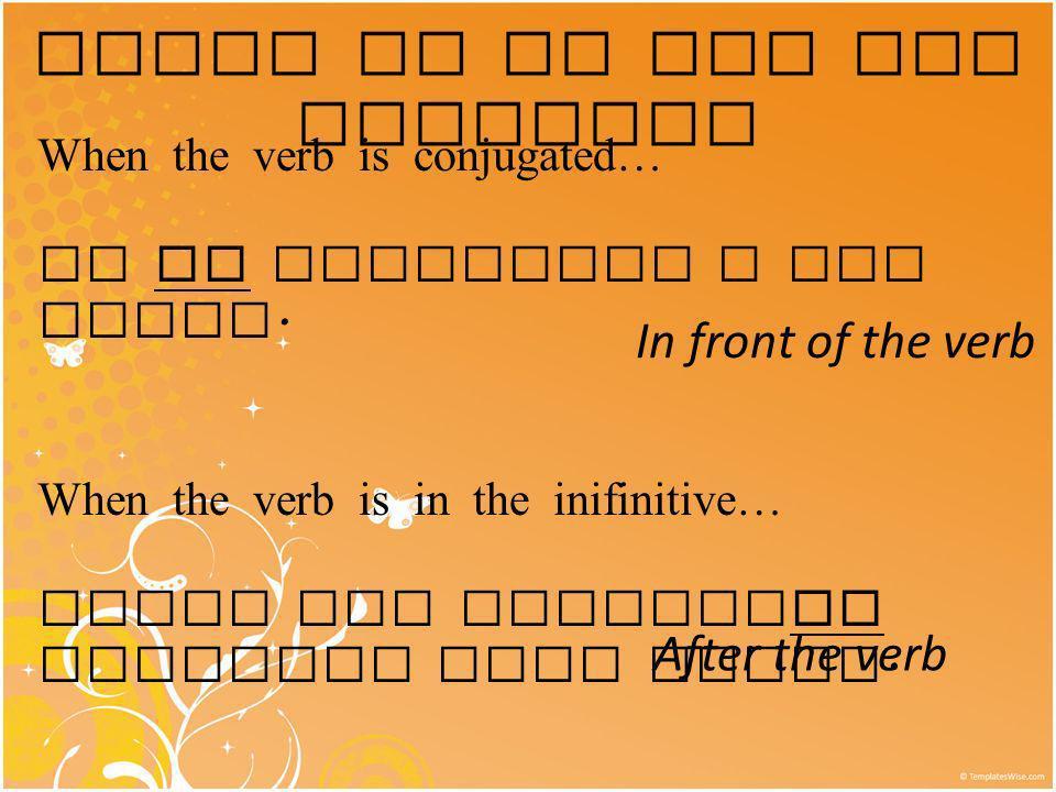 Where do we put the pronoun