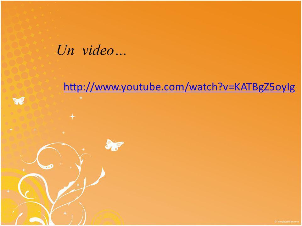 Un video… http://www.youtube.com/watch v=KATBgZ5oyIg