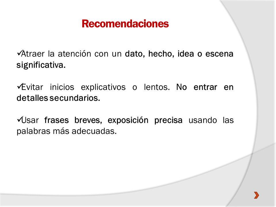 Recomendaciones Atraer la atención con un dato, hecho, idea o escena significativa.