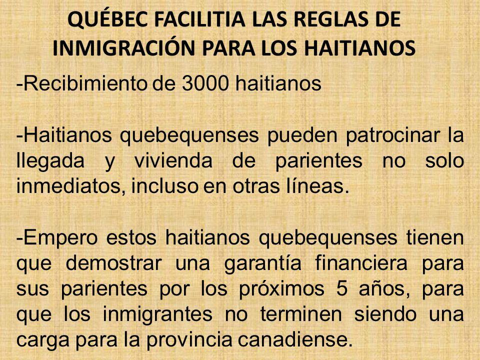 QUÉBEC FACILITIA LAS REGLAS DE INMIGRACIÓN PARA LOS HAITIANOS