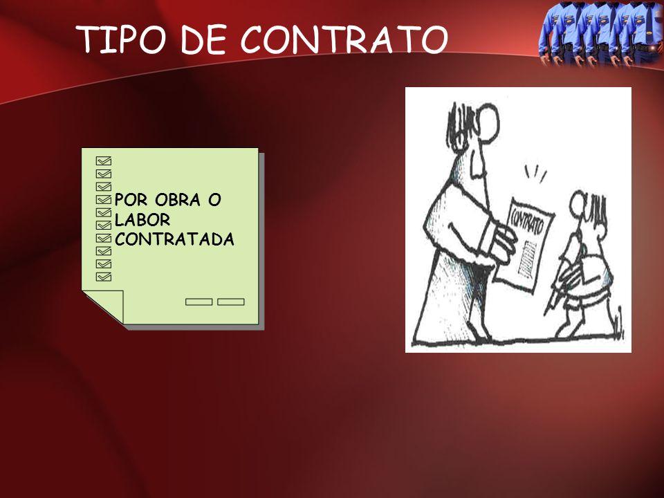 TIPO DE CONTRATO POR OBRA O LABOR CONTRATADA