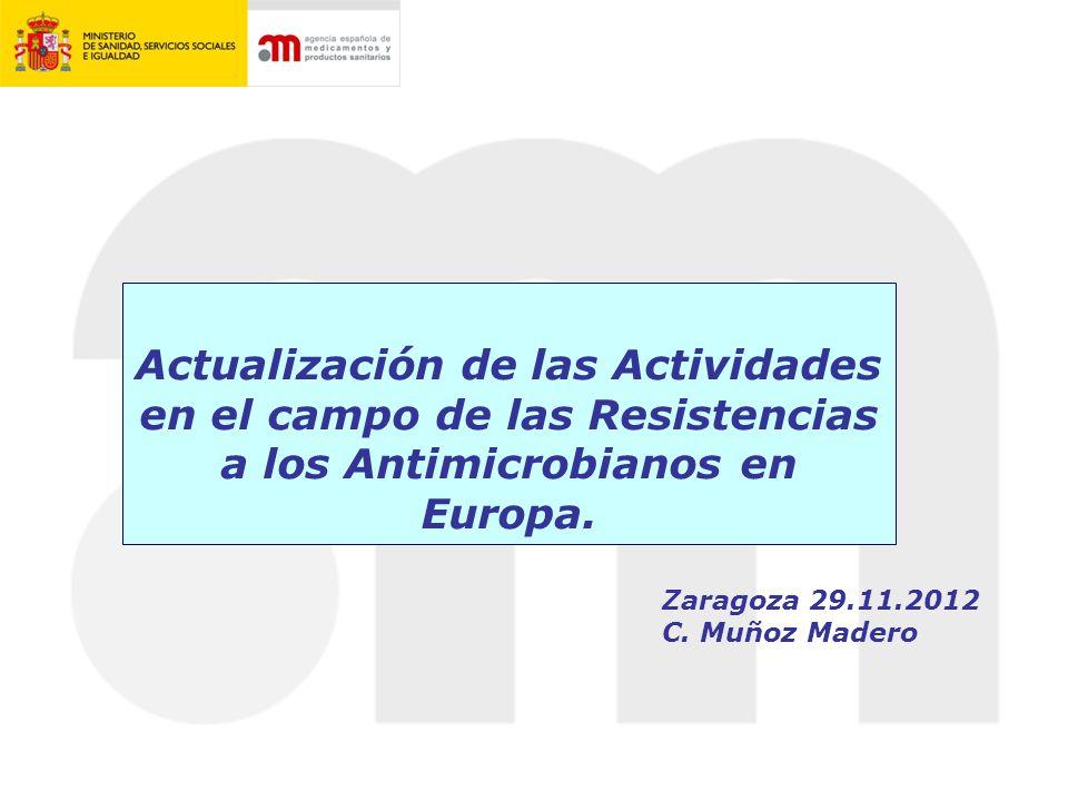 Actualización de las Actividades en el campo de las Resistencias a los Antimicrobianos en Europa.