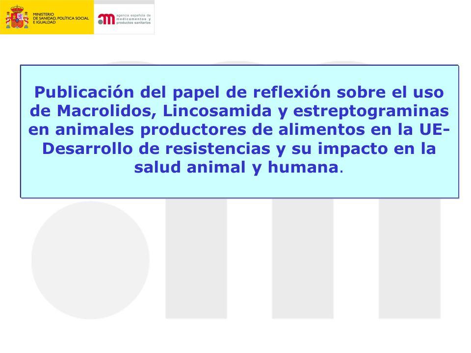 Publicación del papel de reflexión sobre el uso de Macrolidos, Lincosamida y estreptograminas en animales productores de alimentos en la UE- Desarrollo de resistencias y su impacto en la salud animal y humana.