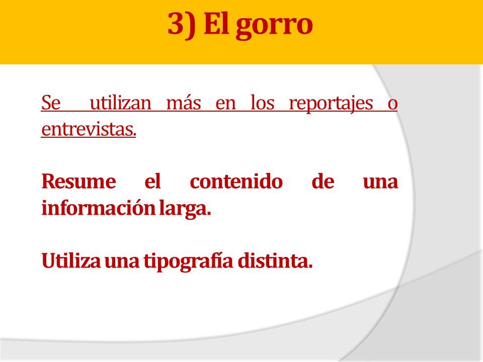 3) El gorro Resume el contenido de una información larga.