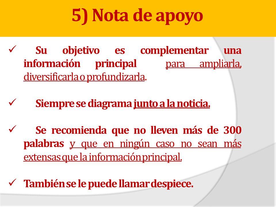 5) Nota de apoyoSu objetivo es complementar una información principal para ampliarla, diversificarla o profundizarla.