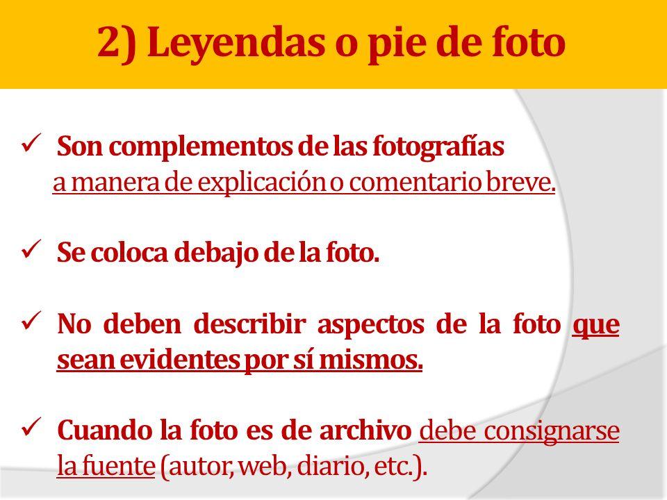 2) Leyendas o pie de foto Son complementos de las fotografías