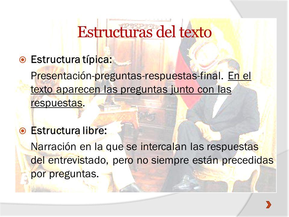 Estructuras del texto Estructura típica: