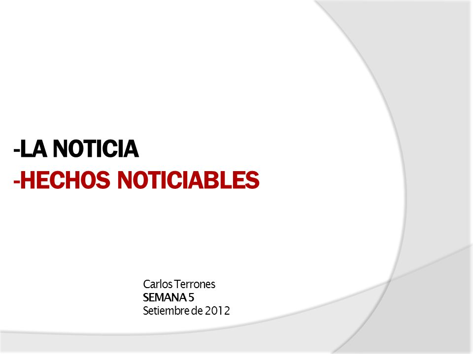 -LA NOTICIA -HECHOS NOTICIABLES
