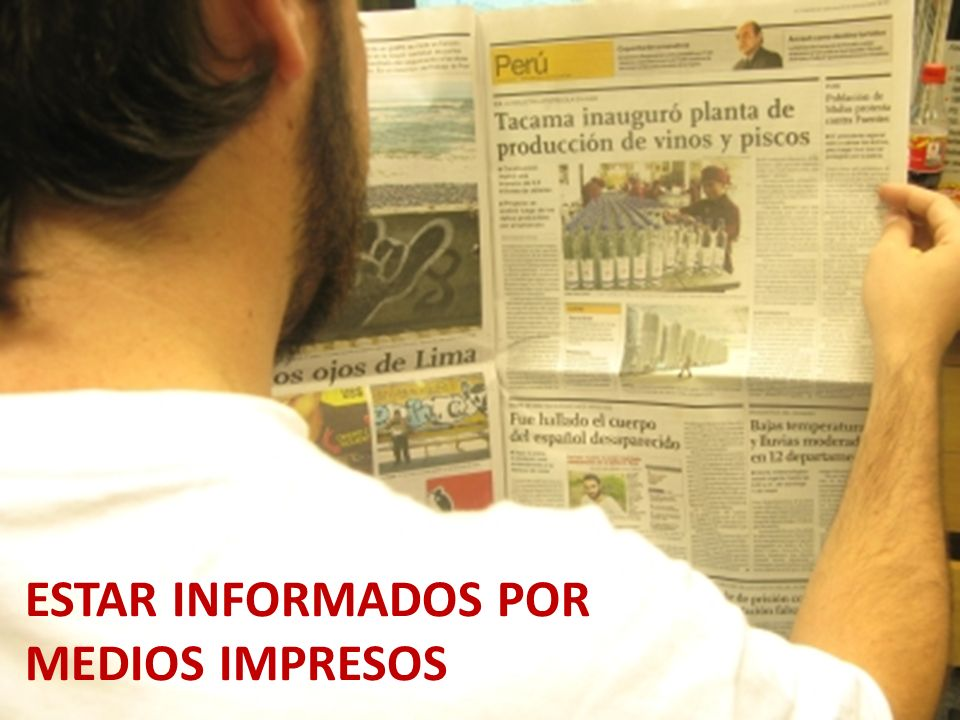 ESTAR INFORMADOS POR MEDIOS IMPRESOS