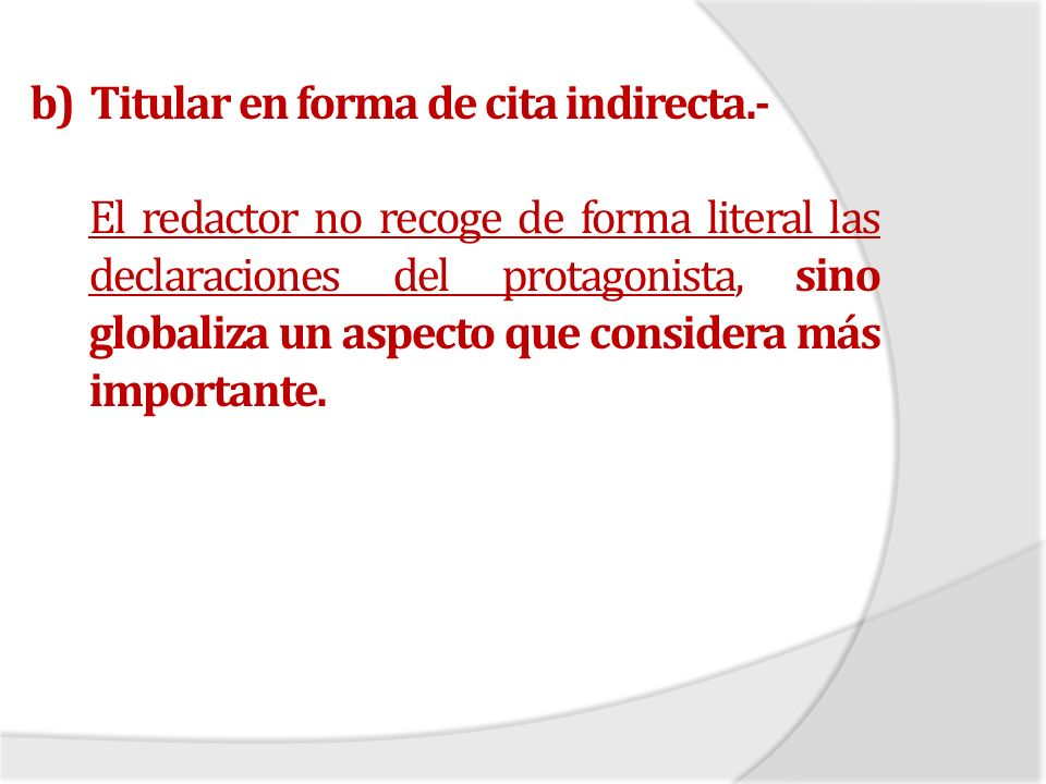 b) Titular en forma de cita indirecta.-