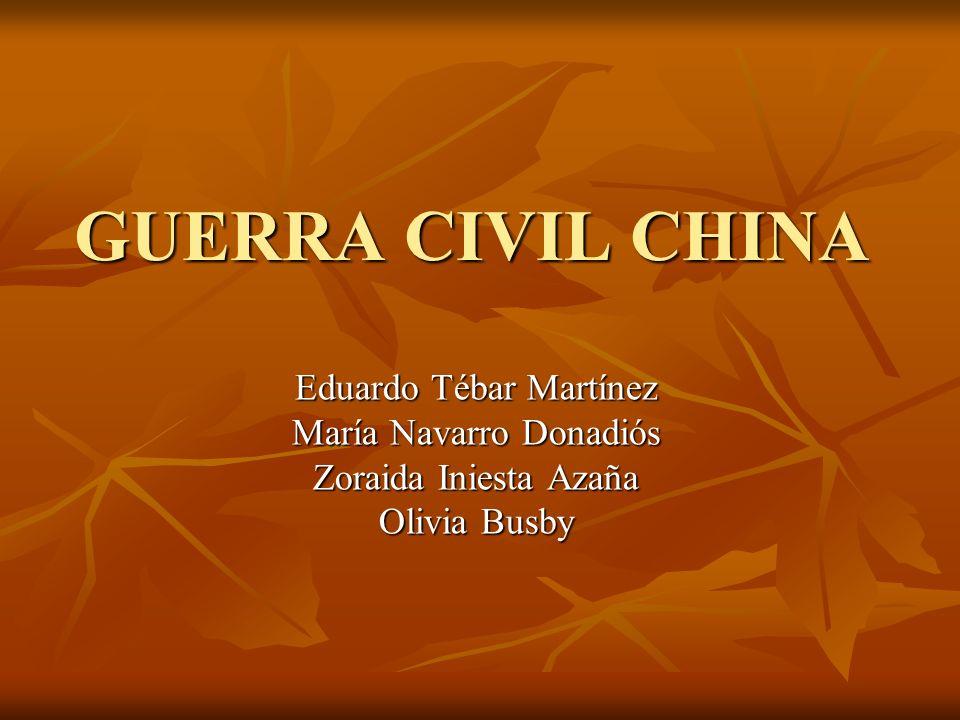 GUERRA CIVIL CHINA Eduardo Tébar Martínez María Navarro Donadiós