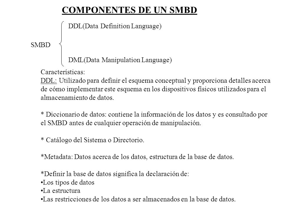 COMPONENTES DE UN SMBD DDL(Data Definition Language)