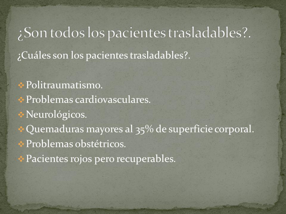 ¿Son todos los pacientes trasladables .