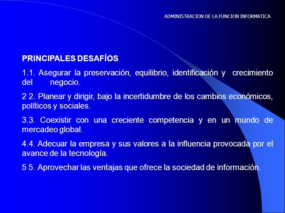 5 5. Aprovechar las ventajas que ofrece la sociedad de información.