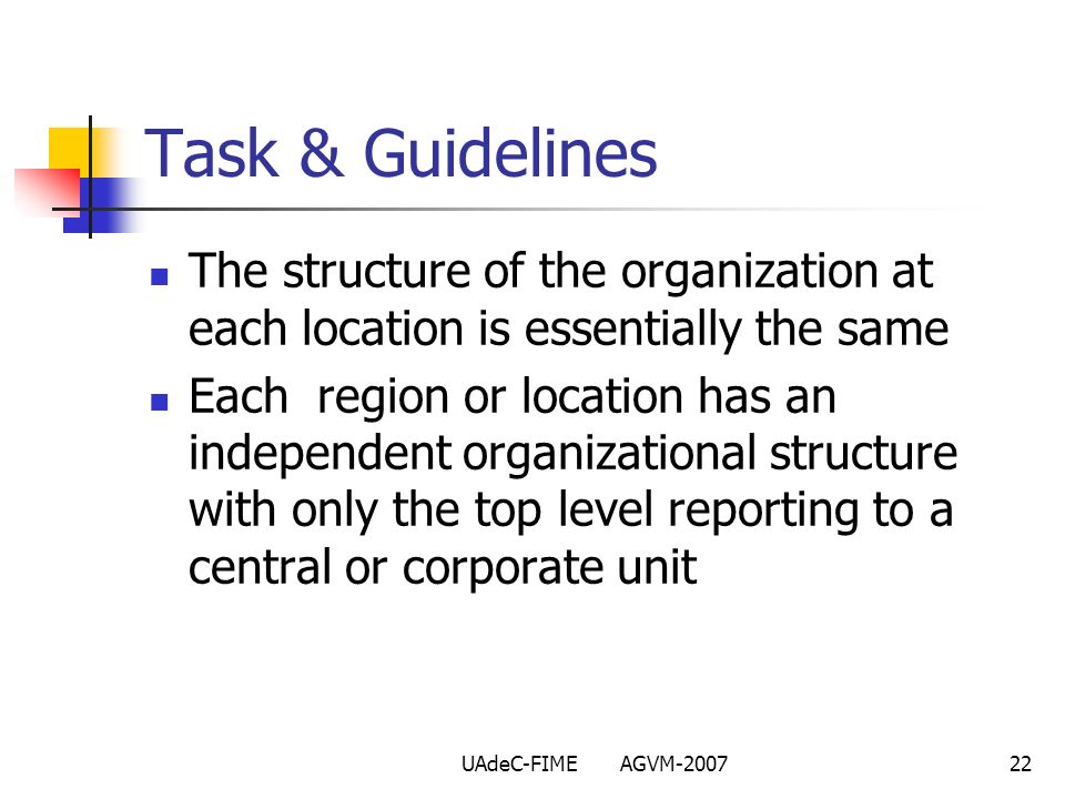 Task & Guidelines The structure of the organization at each location is essentially the same.