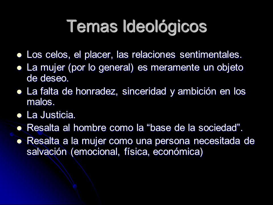 Temas Ideológicos Los celos, el placer, las relaciones sentimentales.