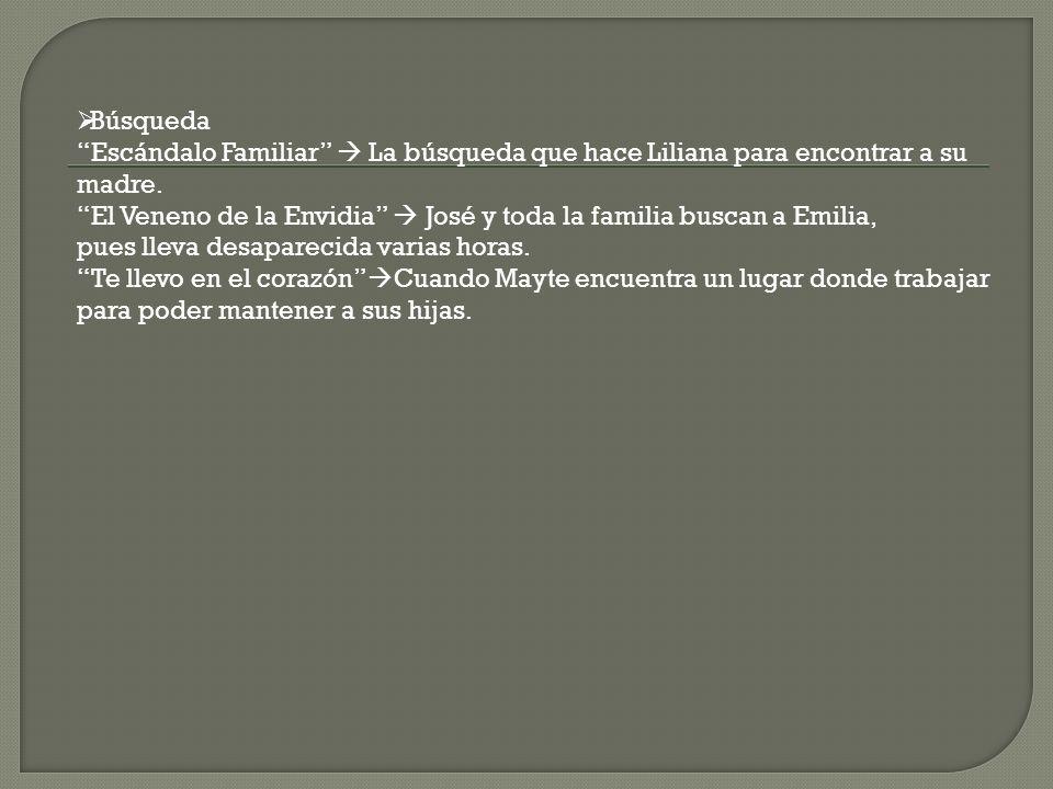 Búsqueda Escándalo Familiar  La búsqueda que hace Liliana para encontrar a su madre.