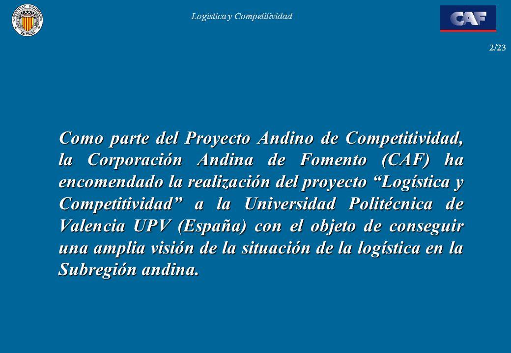 Como parte del Proyecto Andino de Competitividad, la Corporación Andina de Fomento (CAF) ha encomendado la realización del proyecto Logística y Competitividad a la Universidad Politécnica de Valencia UPV (España) con el objeto de conseguir una amplia visión de la situación de la logística en la Subregión andina.